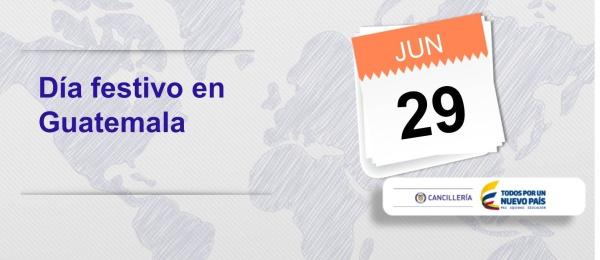 Consulado de Colombia en Guatemala, día festivo 29 de junio