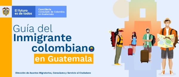 Guía del inmigrante colombiano en Guatemala