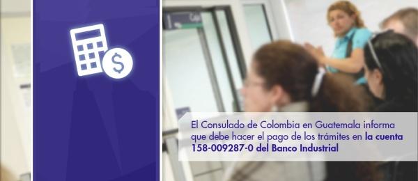 El Consulado de Colombia en Guatemala informa que debe hacer el pago de los trámites en la cuenta del Banco Industrial 158-009287-0