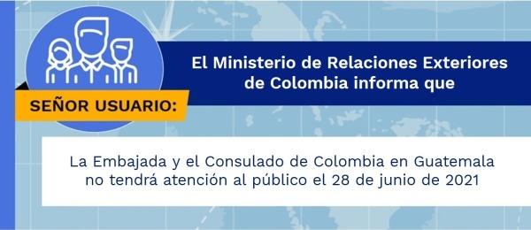 La Embajada y el Consulado de Colombia en Guatemala no tendrá atención al público el 28 de junio de 2021